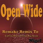 Open Wide: Remake Remix To Calvin Harris