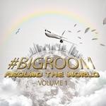 Bigroom Around The World Vol 1