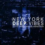 New York Deep Vibes 2015 Deep House Selection