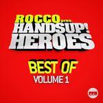 Rocco Presents Hands Up Heroes Best Of Vol 1