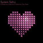 System Sultry (A Sumptuous Collection Of Valentine's Day Treats)