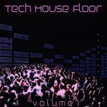 Tech House Floor Vol 1