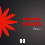Dubstep Folies Vol 1