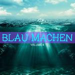 Blau Machen Vol 4