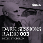 Dark Sessions Radio 003 Mixed By Oberon