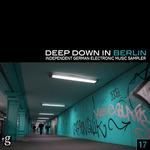 Deep Down In Berlin 17 Independent German Electronic Music Sampler