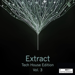 Extract: Techhouse Edition Vol 3