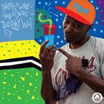 Shiddleywiddleyskangdangdiddleywoi - EP