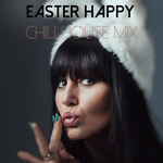 Easter Happy Chillhouse Mix