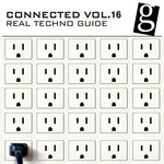 Connected Vol 16: Real Techno Guide