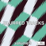 Blurred Tracks Vol 9