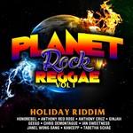 Planet Rock Reggae Vol 1 (Holiday Riddim)
