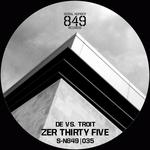 Zer Thirty Five