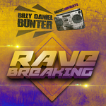 Billy Daniel Bunter Rave Breaking