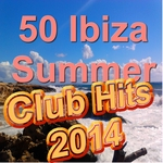 50 Ibiza Summer Club Hits 2014 Including Rather Be Too Close Back To Life Whistle Dark Horse & Many More
