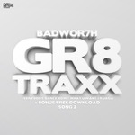 BADWOR7H - GR8 TRAXX (Front Cover)