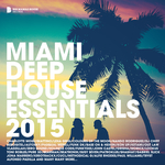 Miami Deep House Essentials 2015 (deluxe version)