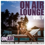 On Air Lounge Vol 7 (Selected Chill Out Lounge & Deep House Tracks)