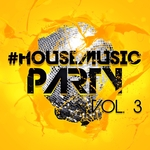 #housemusic Party Vol 3