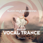 Black Hole Recordings Presents Best Of Vocal Trance 2015 Volume 1