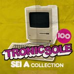 Tronicsole 100 Sei A Collection