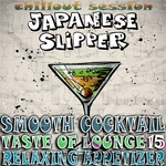 Smooth Cocktail Taste Of Lounge Volume 15 Relaxing Appetizer Chill Out Session Japanese Slipper