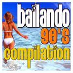 Bailando 90s Compilation