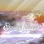 Boarding Time: Spring Break 2015