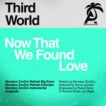 Now That We Found Love (Monsieur Zonzon Remixes)