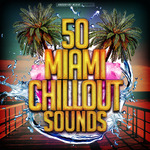 50 Miami Chillout Sounds