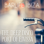 Barlife Ibiza: The Deep Disco Port Of Eivissa