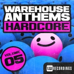 Warehouse Anthems Hardcore Vol 5