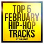 Top 5 February Hip Hop Tracks
