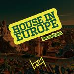 House In Europe Volume 3 Barcelona