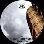 Zer Thirty Six