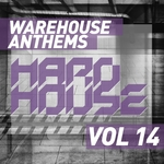 Warehouse Anthems: Hard House Vol 14