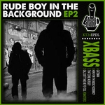 Rude Boy In The Background EP 2