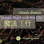 Magic Flight Over This City