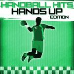 Handball Hits - Hands Up Edition