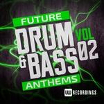 Future Drum & Bass Anthems Vol 2