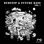 Dubstep & Future Bass Volume 1