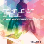 Temple Of Chill Volume 2 Relaxing Meditation & Chillout Songs