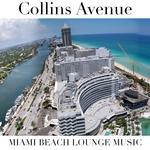 Collins Avenue: Miami Beach Lounge Music