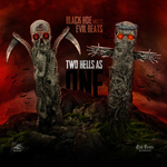 Evil Beats Meets Black Hoe: Two Hells As One
