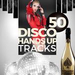 50 Disco Hands Up Tracks