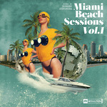 Miami Beach Sessions Vol 1 (unmixed tracks)