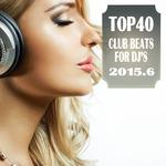 Top 40 Club Beats For Djs 2015 6