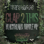 Clap 2 This/Blackboard Jungle VIP