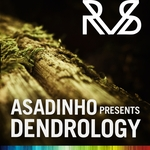 Asadinho presents Dendrology (unmixed tracks)