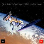 Spaceport Return (remixes)